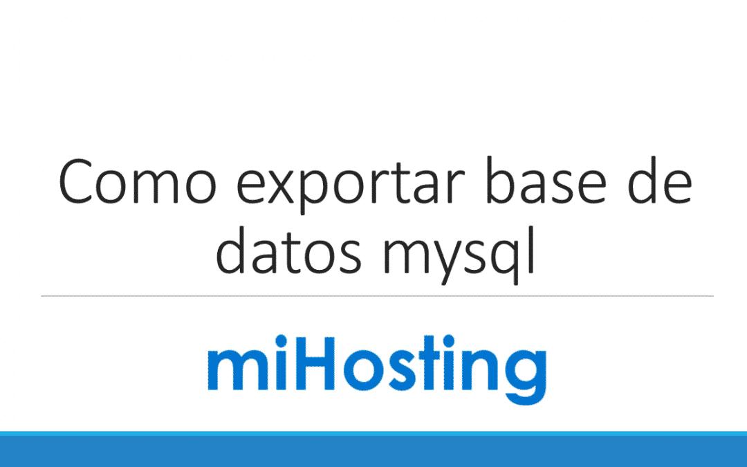 ¿Como exporto una base de datos mySQL?