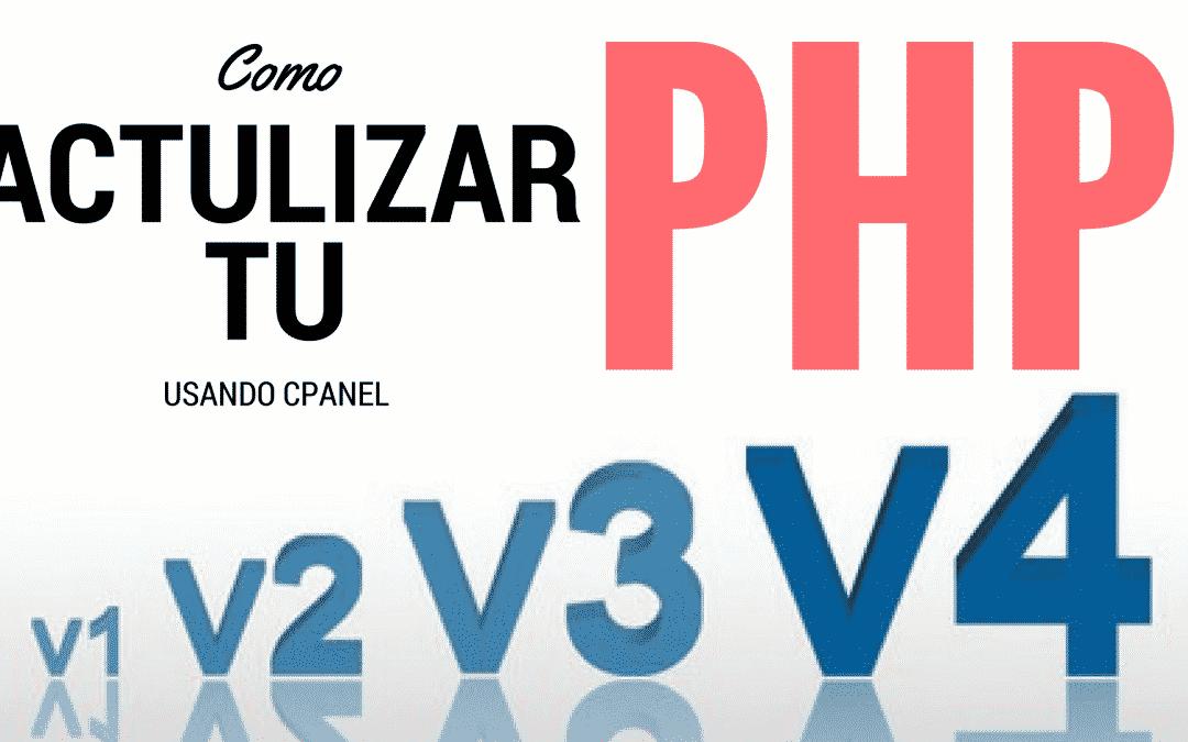 ¿Como actualizar la version de PHP de tu web?